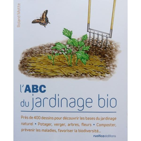L'ABC du jardinage bio par Roland MOTTE